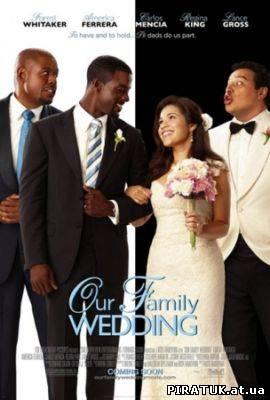 Сімейне весілля скачати / Семейная свадьба / Our Family Wedding (2010) DVDRip