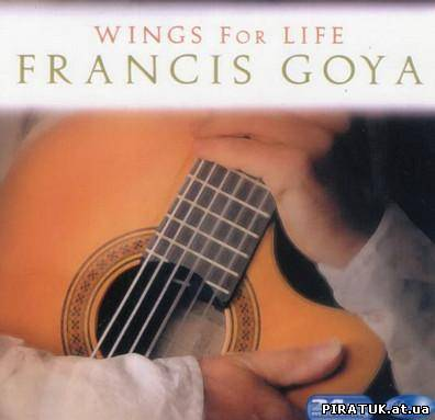 Francis Goya - Wings for Life (2008) MP3
