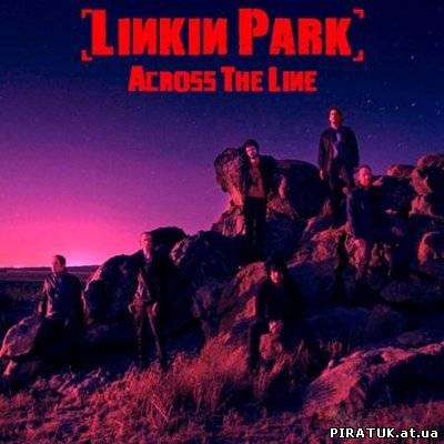 Скачати альбом Linkin Park - Across the line (2010) MP3