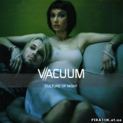 Скачать бесплатно Vacuum - Culture Of Night (2000)