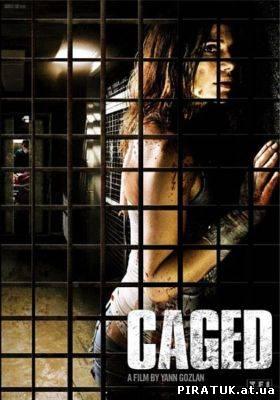 У клітці / Captifs / Caged (2010)